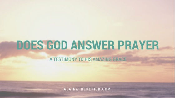 doesgodanswerprayer-alainafrederick
