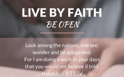 Live By Faith: Be Open