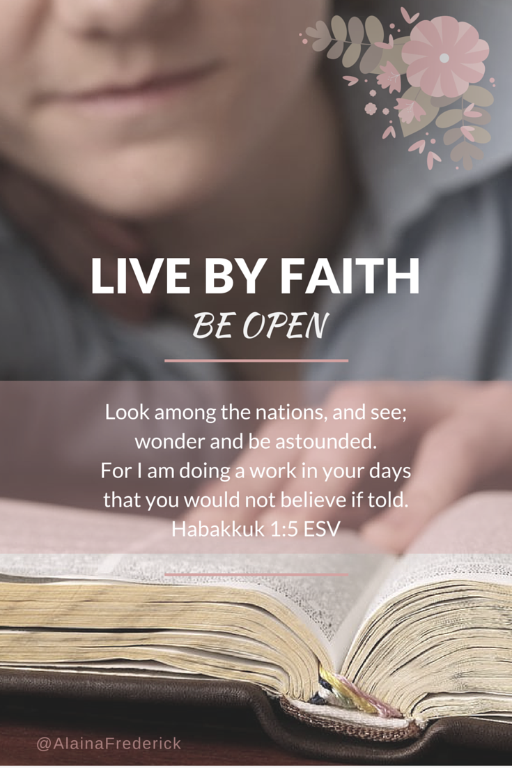 Mini Devotional Bible Study Habakkuk Live By Faith: Be Open @AlainaFrederick
